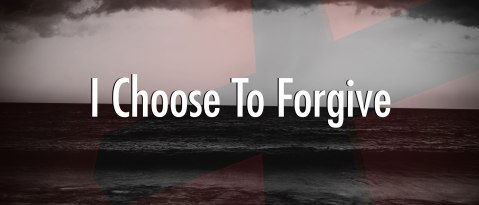 I-Choose-To-Forgive